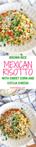 Mexican Risotto with Sweet Corn and Cotija Cheese