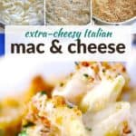 Process photo showing steps to making Italian mac and cheese on top, and close-up of mac and cheese below.