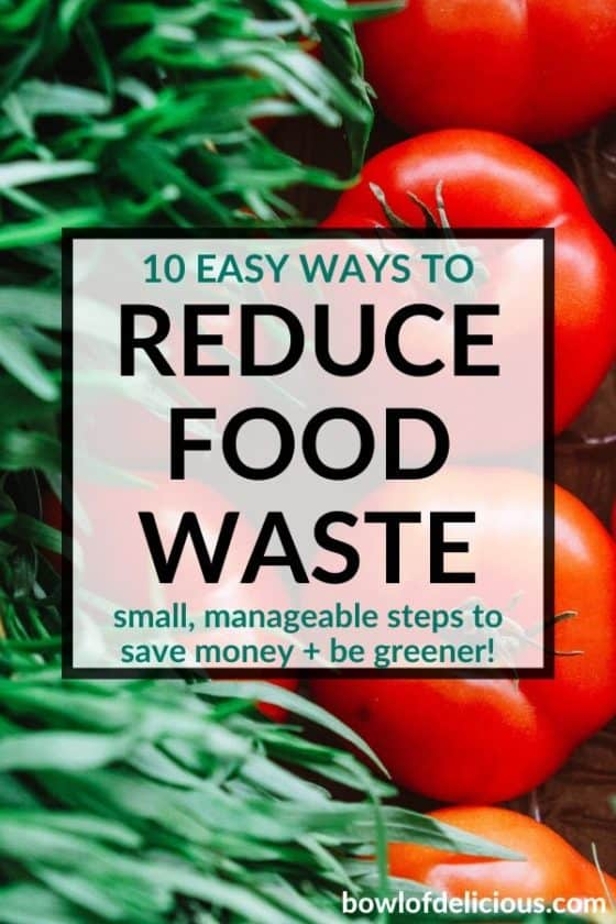 10 Easy Ways to Reduce Food Waste